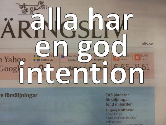 Alla har en god intention
